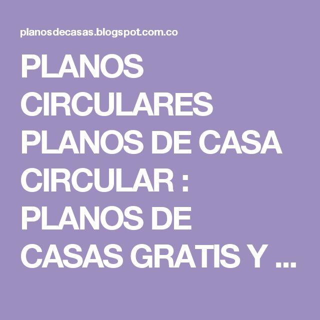 PLANOS CIRCULARES PLANOS DE CASA CIRCULAR : PLANOS DE CASAS GRATIS Y DEPARTAMENTOS EN VENTA