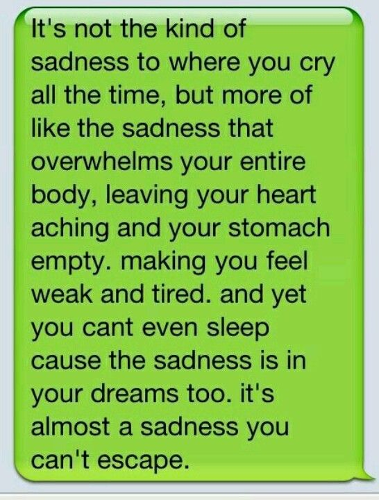 Grief is a sadness that you can't escape.