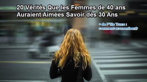 20 Vérités Que les Femmes de 40 ans Auraient Aimées Savoir Dès 30 ans.