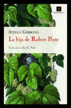 La hija de Robert Poste, Stella Gibbons