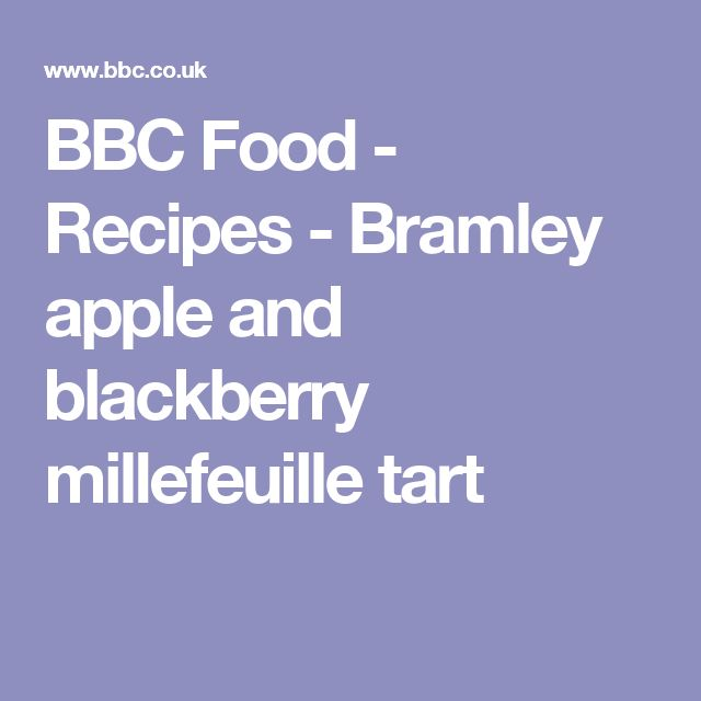 BBC Food - Recipes - Bramley apple and blackberry millefeuille tart
