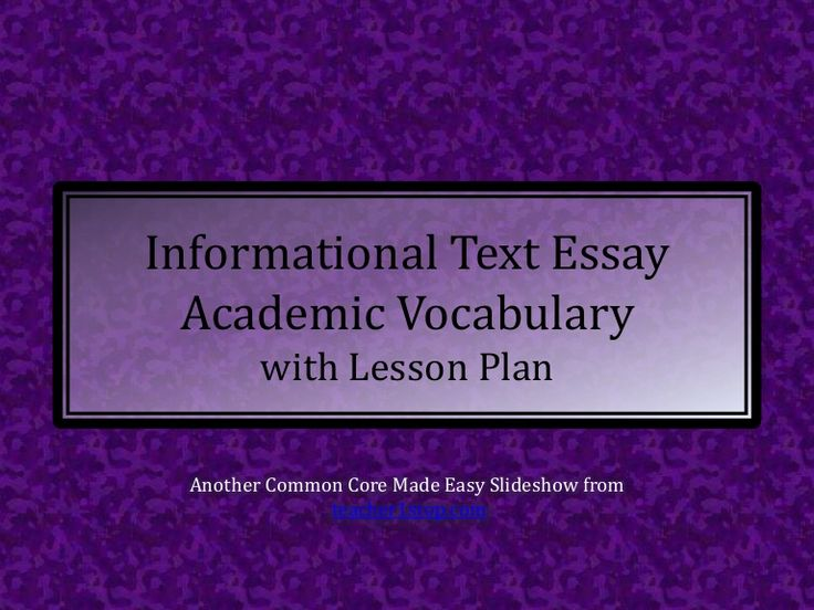 Informational text essay Academic Vocabulary with Lesson Plan by teacher 1stop via slideshare