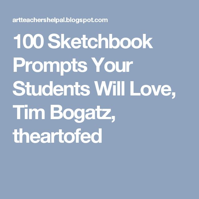 100 Sketchbook Prompts Your Students Will Love,   Tim Bogatz, theartofed