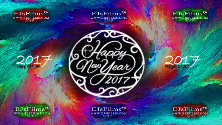🎉 2017 🎆 Happy New Year 🎆 2017 🎉 From everyone @ EJsFilms   EJsFilms.com