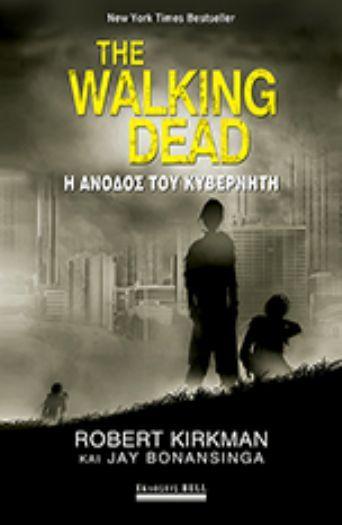 Με νέους ήρωες, καινούριες ιστορίες και τη γνώριμη ανάλυση χαρακτήρων που έκαναν παγκόσμια επιτυχία τη διάσημη τηλεοπτική σειρά, το The Walking Dead – Η Aνοδος του Κυβερνήτη είναι το πρώτο μυθιστόρημα μιας σειράς βιβλίων που θα κατακτήσει τους λάτρεις των ζόμπι και των δυστοπικών ιστοριών επιβίωσης.  http://www.bookbazaar.gr/index.php?page=shop.product_details&flypage=bookshop-flypage.tpl&product_id=215129&category_id=22&manufacturer_id=1965&option=com_virtuemart&Itemid=376