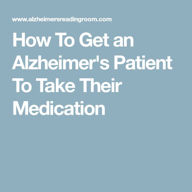 How To Get an Alzheimer's Patient To Take Their Medication