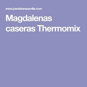 Magdalenas caseras Thermomix