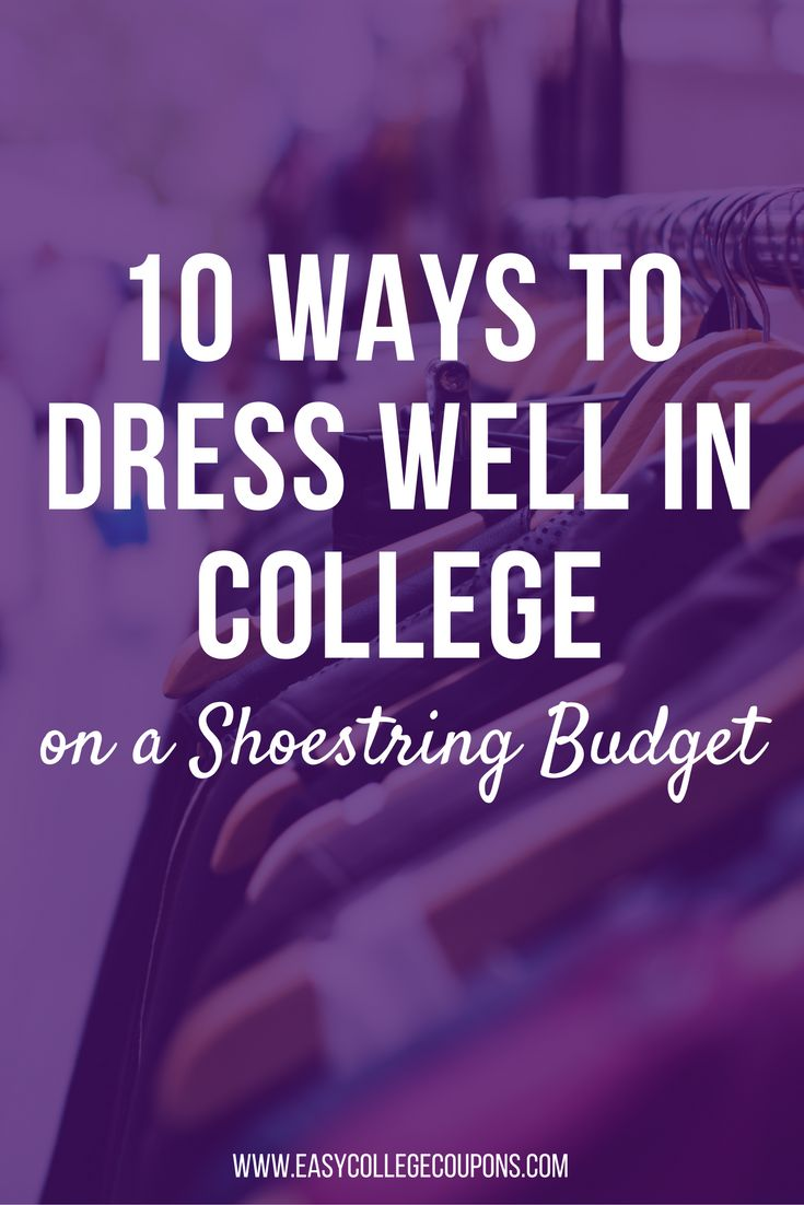 """How to Dress Well on a Budget While in College: 10 Fabulous Tips. Getting """"dressed to kill"""" doesn't also have to kill your budget."""