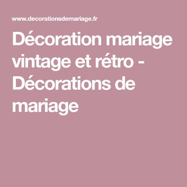 Décoration mariage vintage et rétro - Décorations de mariage
