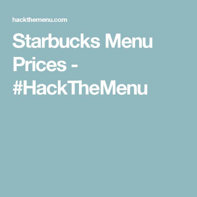 Starbucks Menu Prices - #HackTheMenu