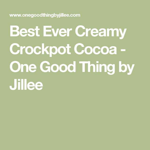 Best Ever Creamy Crockpot Cocoa - One Good Thing by Jillee