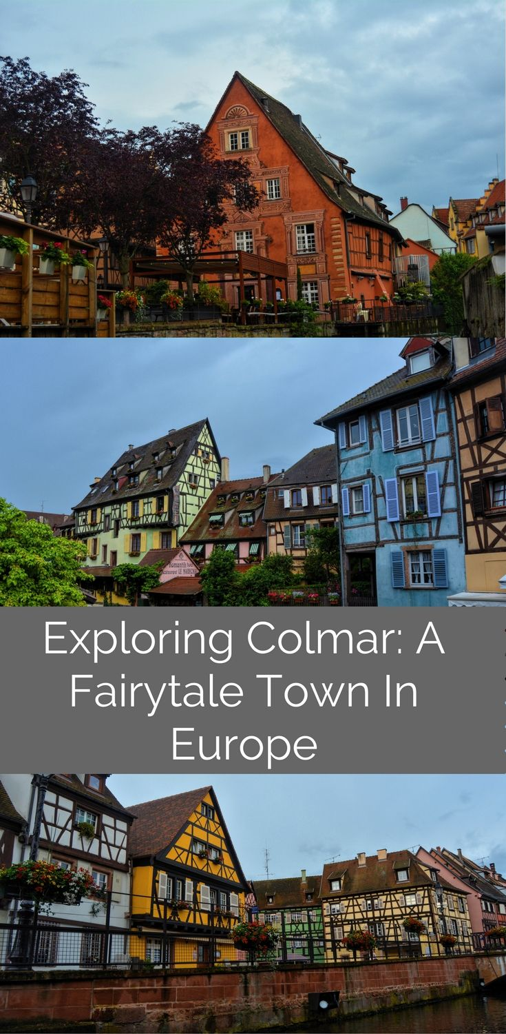 Exploring Colmar: A Fairytale Town In Europe. Find out things to do in Colmar