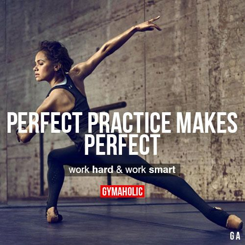 gymaaholic: Perfect Practice Makes Perfect Work hard & work...