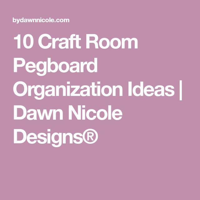 10 Craft Room Pegboard Organization Ideas | Dawn Nicole Designs®