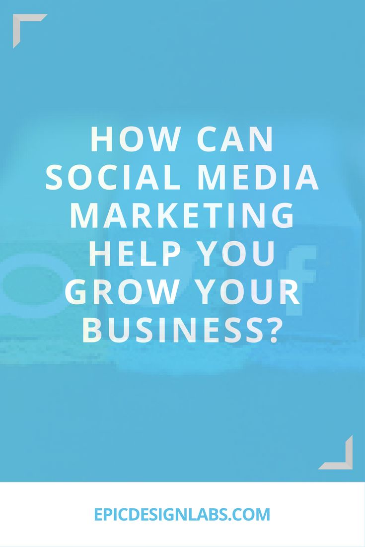 How Can Social Media Marketing Help You Grow Your Business-