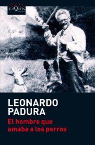 EL HOMBRE QUE AMABA A LOS PERROS de Leonardo Padura