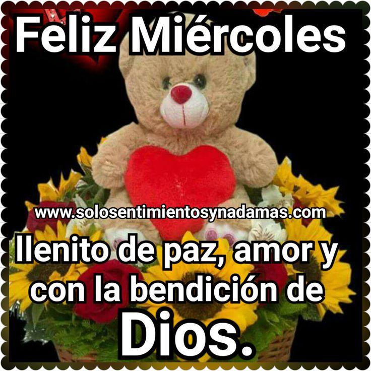 Feliz Miércoles llenito de paz, amor y con la bendición de Dios.