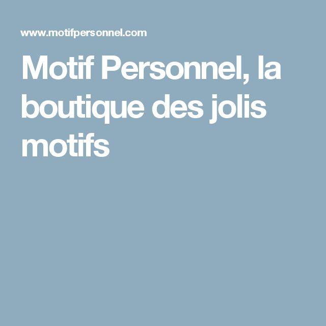 Motif Personnel, la boutique des jolis motifs