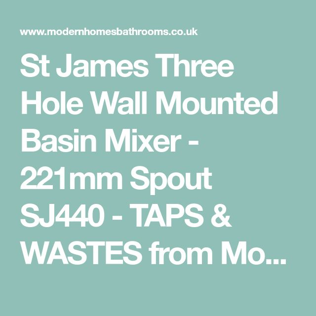 St James Three Hole Wall Mounted Basin Mixer - 221mm Spout SJ440 - TAPS & WASTES from Modern Homes Bathrooms UK