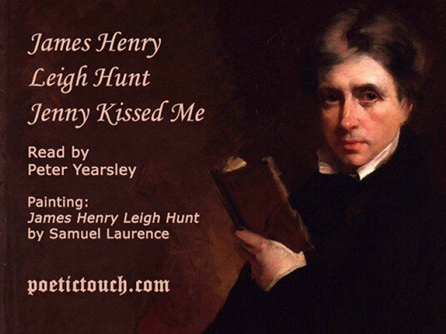 poem jenny kissed me Jenny kiss'd me when we met, jumping from the chair she sat in time, you thief, who love to get sweets into your list, put that in say i'm weary, say i'm sad.