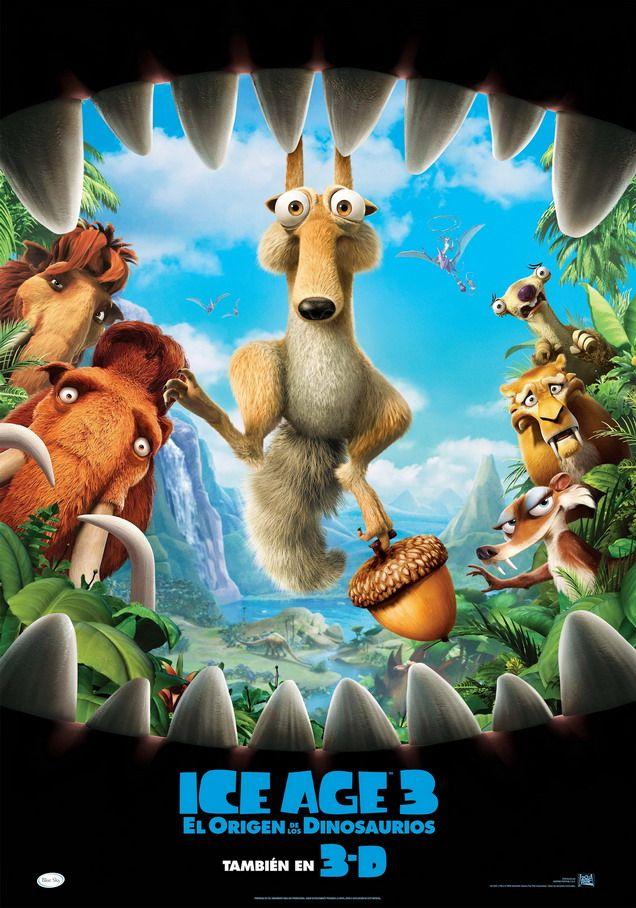 Ice Age: Dawn of the Dinosaurs (Ice Age 3) -2009 Tercera parte de las aventuras de Diego, Scrat y compañía. En esta ocasión, les tocará lidiar con varios dinosaurios. Scrat sigue intentando apoderarse de la muy escurridiza bellota (mientras, tal vez, encuentra el verdadero amor); Manny y Ellie esperan el nacimiento de su mini-mamut; Sid, el perezoso, se mete en un buen lío al formar de repente una familia propia tras encontrarse unos huevos de dinosaurio; y Diego, el tigre de dientes de ...