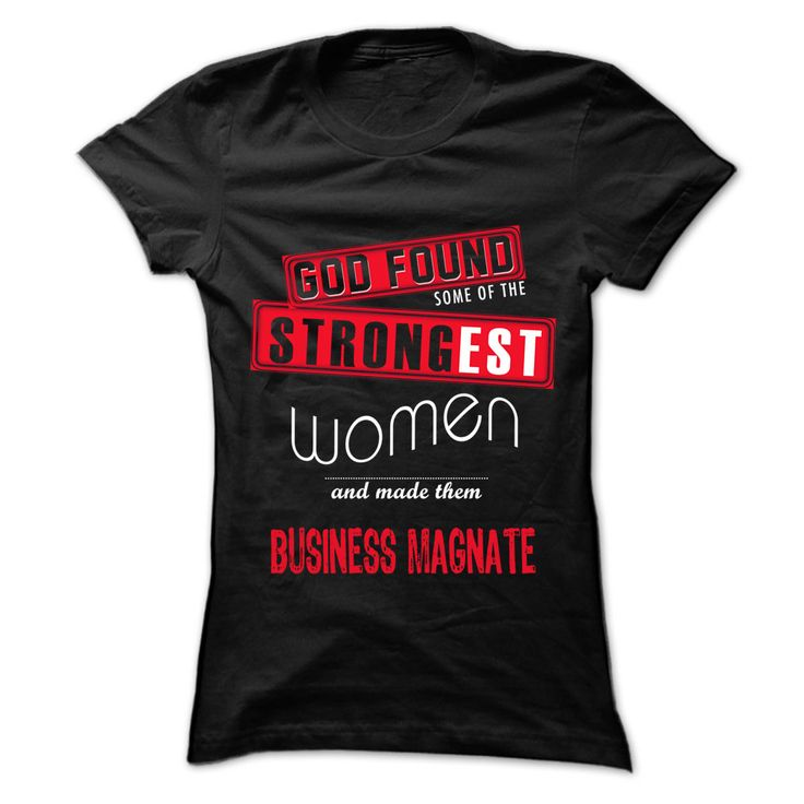 (Deal Tshirt 3 hour) God Found Some Women And Business magnate 999 Cool Job Shirt [TShirt 2016] Hoodies Tees Shirts