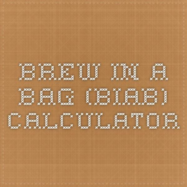Brew in a Bag (BIAB) Calculator