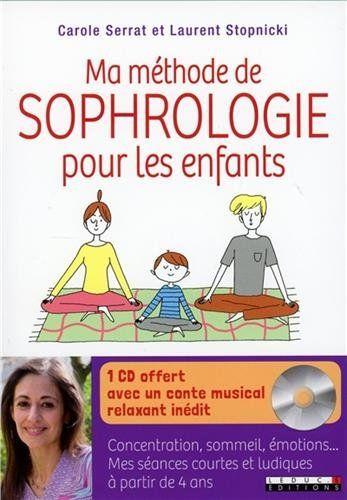 Mes petites séances de sophrologie pour les enfants : concentration, sommeil, émotions : Mes séances courtes et ludiques à partir de 4 ans de Carole Serrat http://www.amazon.fr/dp/B00WS5REDG/ref=cm_sw_r_pi_dp_MCKjwb1RN3EM1