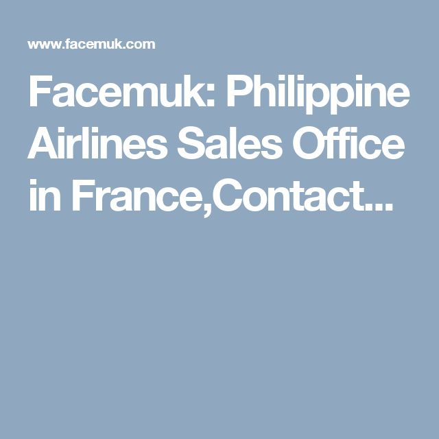 Facemuk: Philippine Airlines Sales Office in France,Contact...