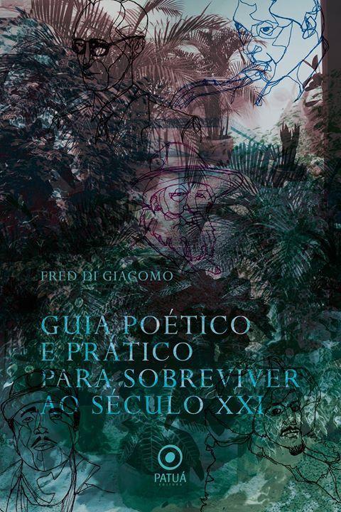 """""""Guia poético e prático para sobreviver ao século XXI"""", Fred Di Giacomo. É meu livro de poemas, dá pra comprar aqui: editorapatua.com.br/index.php?option=com_content&view=article&id=129"""