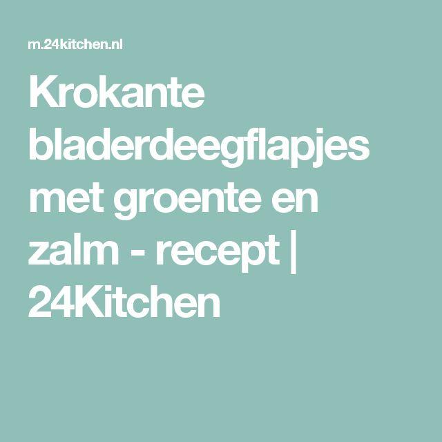 Krokante bladerdeegflapjes met groente en zalm - recept | 24Kitchen