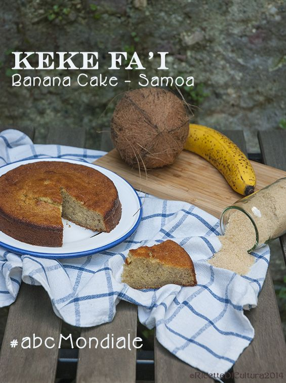 Ricette di Cultura: Keke fa'i per la A di Apia, Samoa