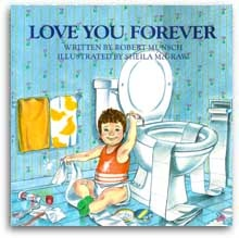 """I'll love you forever as long as I'm living, As long as I'm living my baby you'll be"" --What a  'special' book :)"