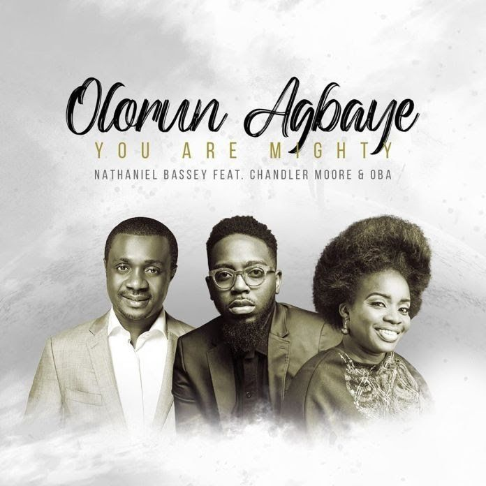 Audio Nathaniel Bassey Olorun Agbaye You Are Mighty Ft Chandler Moore Oba In 2020 Gospel Song Gospel Music Worship Songs