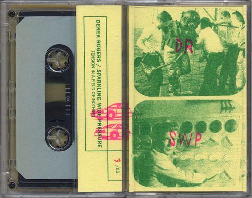 "DR/SWP album   NK41: Derek Rogers   Sparkling Wide Pressure ""Tension In a Field of Nothing"" c40   No Kings"