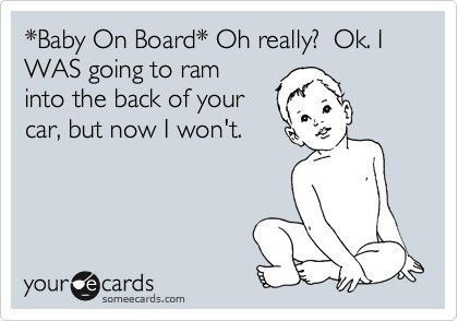Baby on board.Signs, Laugh, Funny Stuff, Thoughts Exactly, So True, Things, Ecards, Baby, Boards
