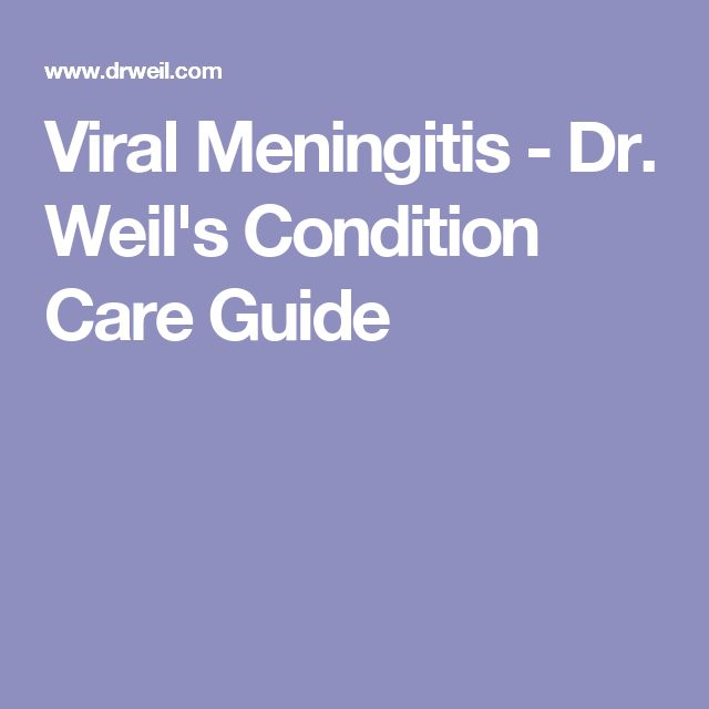 Viral Meningitis - Dr. Weil's Condition Care Guide