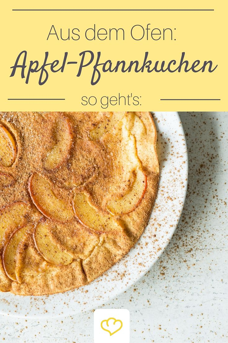 Im Ofen werden Pfannkuchen extra fluffig! On Top gibt's Apfelspalten und Zimt - lecker!