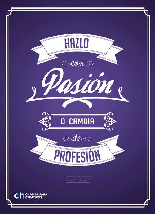 Trabajas con pasión? No! Cambia de profesión! ;)