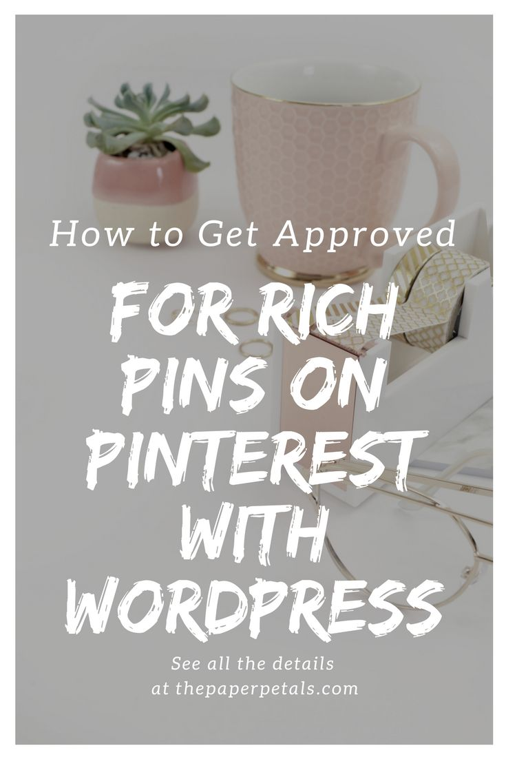 Find out for free how to get approved for rich pins! #richpins #rich #pins #pinterest #howto #wordpress