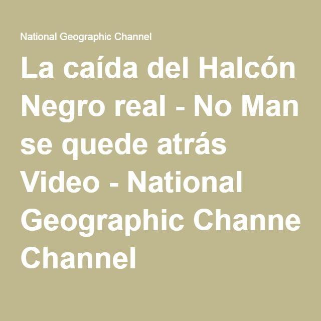La caída del Halcón Negro real - No Man se quede atrás Video - National Geographic Channel