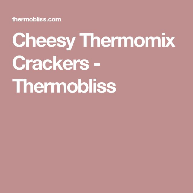 Cheesy Thermomix Crackers - Thermobliss