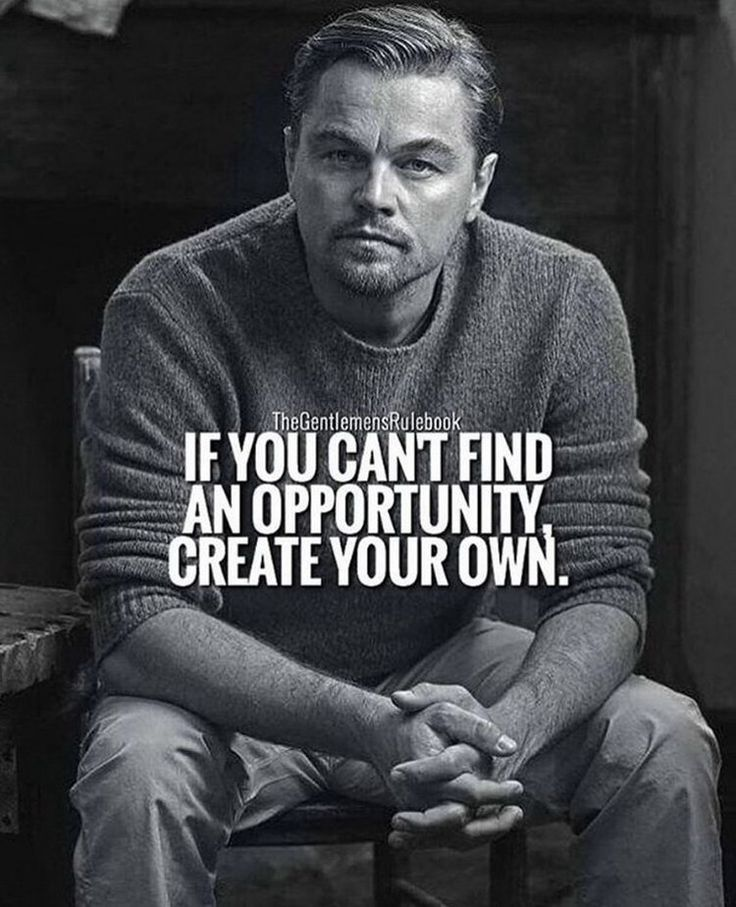 The greatest tool we have is our minds. Don't take no for an answer. Come up with a way to make those dreams happen.