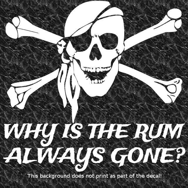 Rum always gone pirate carribean decal sticker sparrow skull crossbones rebel