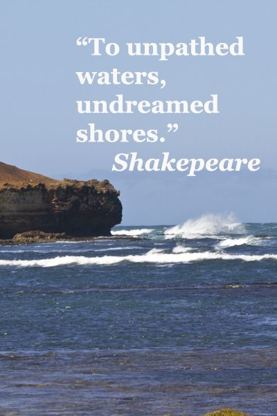"""To unpathed waters, undreamed shores."" -- William Shakepeare – On view from drive along Australia's Great Ocean Road, photography by Florence McGinn -- Explore a unique collection of quotes on wanderlust at the Pinterest board,Wanderlust Quotes:  http://pinterest.com/fmcginn/wanderlust-quotes/"