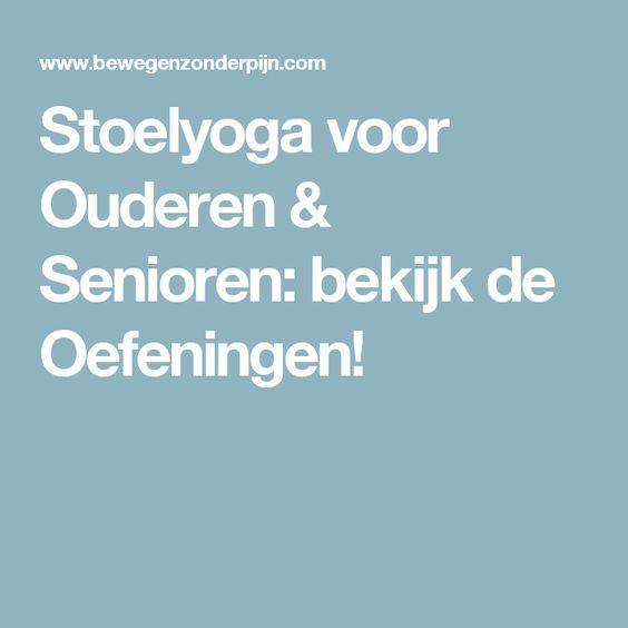 Stoelyoga voor Ouderen & Senioren: bekijk de Oefeningen!