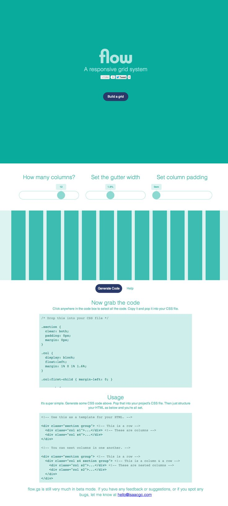Neat interactive one pager called Flow.gs where you can create a CSS grid system and then generate the code after.