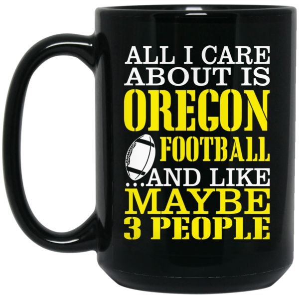Football America Oregon Mug All I care about is Oregon Football and 3 people Coffee Mug Tea Mug Football America Oregon Mug All I care about is Oregon Football