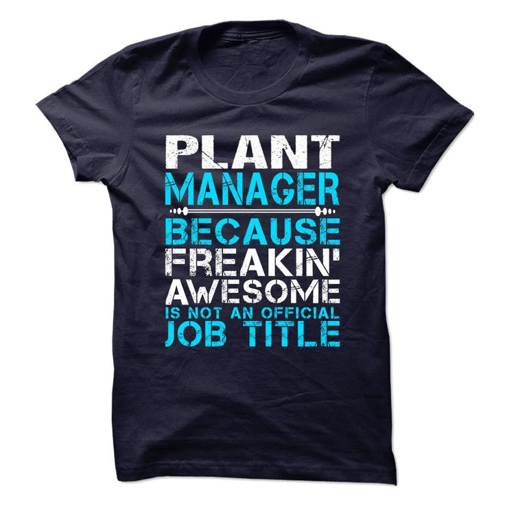 FREAKIN AWESOME PLANT MANAGER T-Shirts, Hoodies. BUY IT NOW ==►…