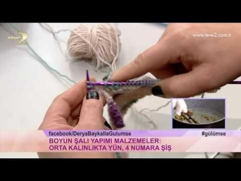 Derya Baykal'la Gülümse: Boyun Şalı Yapımı - YouTube